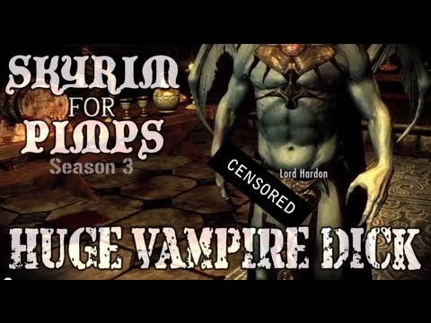 Video - Skyrim For Pimps - Huge Vampire Wang (S3E02