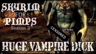 Skyrim For Pimps - Huge Vampire Donk (S3E02) Dawnguard Walkthrough