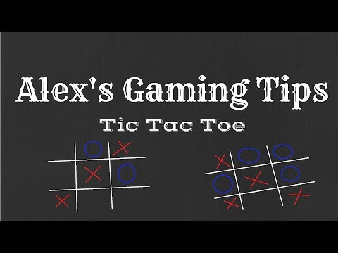 TWO VARIATIONS OF TIC TAC TOE AND HOW TO WIN AT ALL TIMES! Alex's Gaming Tips #1