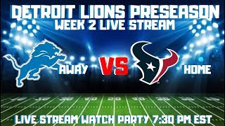 DETROIT LIONS vs HOUSTON TEXANS PRESEASON WEEK 2 LIVE STREAM WATCH PARTY