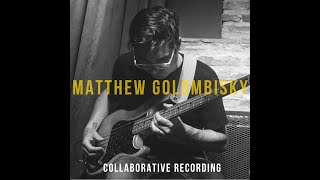 #1 - MATTHEW GOLOMBISKY with MANÉ FERNANDES - Collaborative recording (preview)