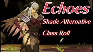 Shade Alternative Class Roll. Fire Emblem Echoes: Shadows of Valentia