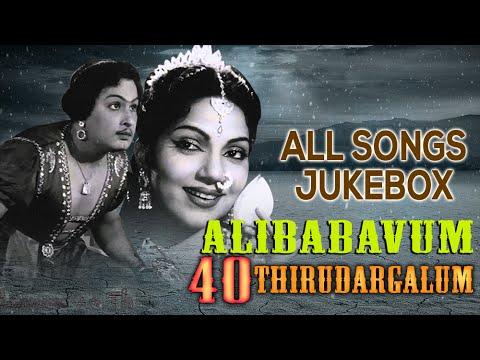 Alibabavum 40 Thirudargalum Movie Songs Jukebox - MGR, Bhanumathi - Classic Movie Songs Collection