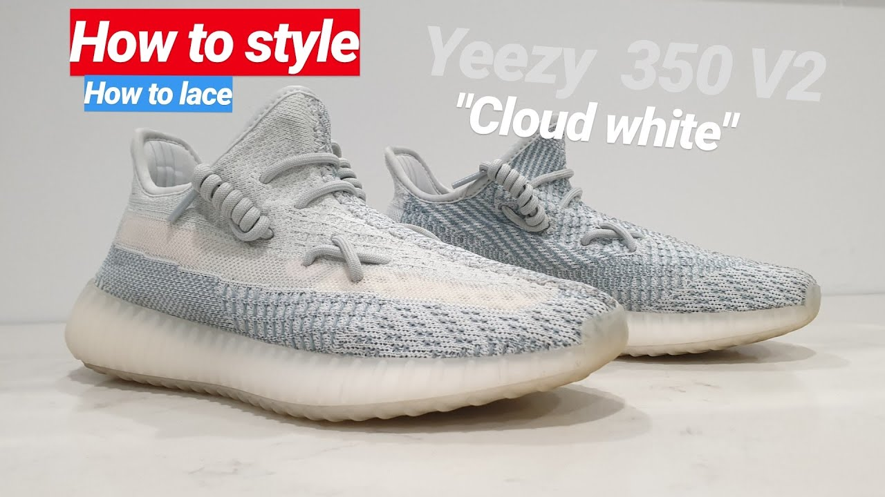 How to style yeezy 350 cloud white