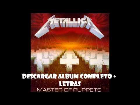 Descargar álbum completo Metallica - Master Of Puppets + Letras