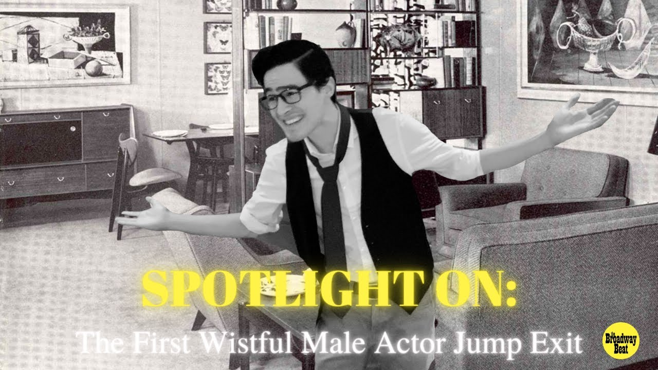 SPOTLIGHT ON: The First Wistful Male Actor Jump-Exit