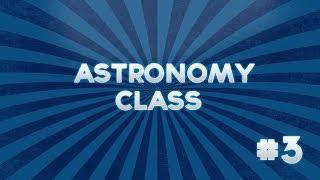 Astronomy Class! - #3