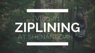 Vlog #1   Ziplining at Shenandoah