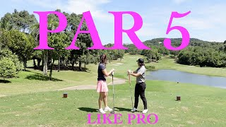How to play Pąr 5 like a Pro - Golf with Michele Low