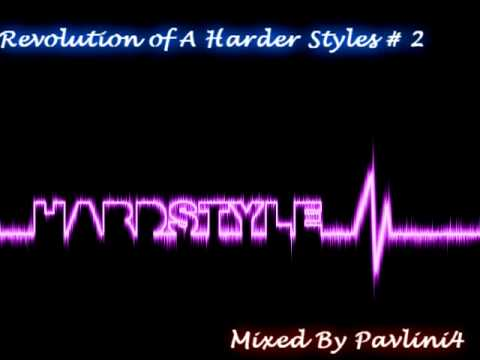 Revolution of a Harder Styles episode 2 Mixed By Pavlini4