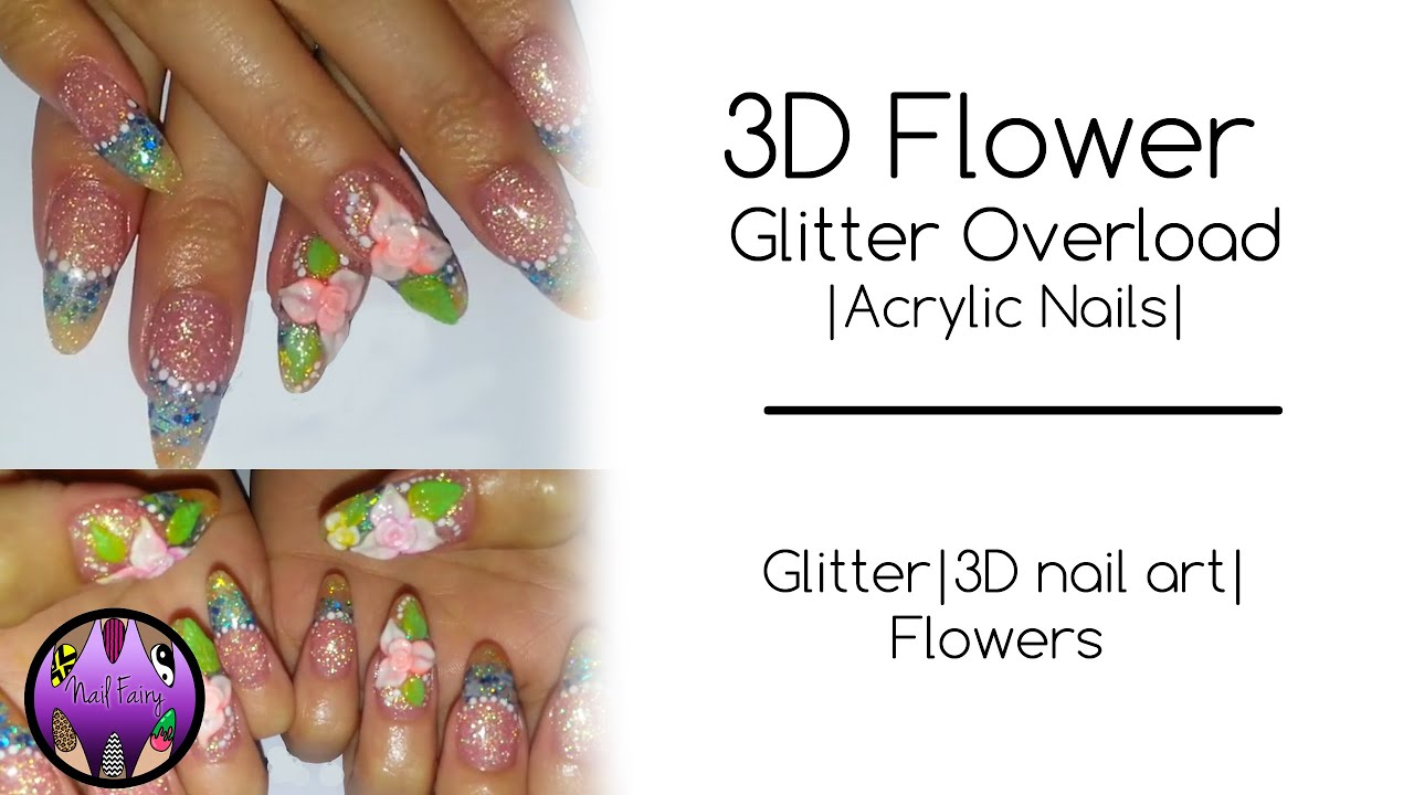 Acrylic nails cute 3d flowers nail art glitter youtube