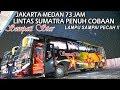 KERASNYA LINTAS SUMATRA LAMPU SAMPAI PECAH Trip Sempati Star Jakarta Medan 4 Hari 3 Malam