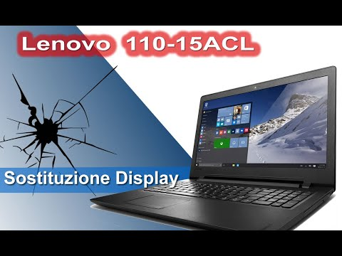 Lenovo 110 Series 110-15ACL Sostituzione display - Display Replacement - Disassembly