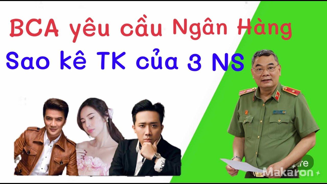 🔴 Nóng   BCA Yêu Cầu Ngân Hàng Sao Kê TK Của Đàm Vĩnh Hưng, Thuỷ Tiên, Trấn Thành
