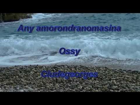 Any amorondranomasina  any - Ossy