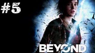 Beyond: Two Souls. Серия 5 [Врата в другой мир]