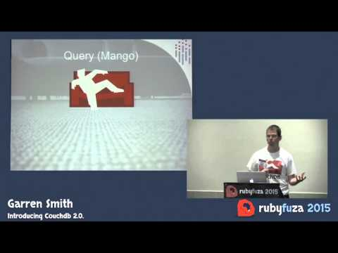 Rubyfuza 2015: Garren Smith - Introducing Couchdb 2