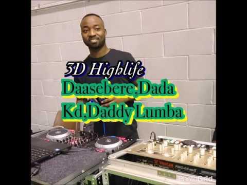 3D {Daasebere,Dada KD&Daddy Lumba}