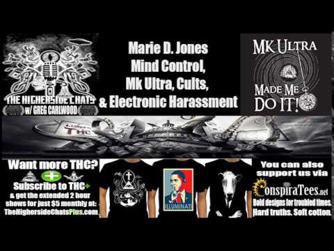 Marie D. Jones | Mind Control Throughout History, Mk Ultra, Cults, & Electronic Harassment