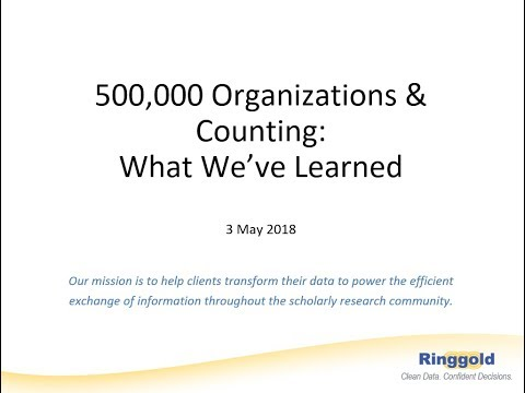 Ringgold Webinar Series. 500,000 Organizations & Counting: What We've Learned