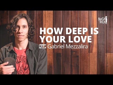 How Deep Is Your Love - Calvin Harris Gabriel Mezzalira cover Nossa Toca