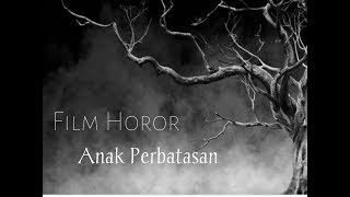 Film Horor Karya Anak Perbatasan Nunukan-Kaltara \