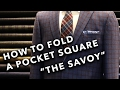 How to fold a pocket square easily, Number 3 - The Savoy