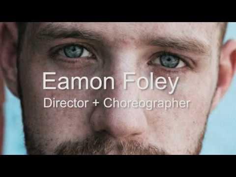 Eamon Foley Director/Choreographer Reel (2018)