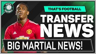 HUGE Anthony Martial Update! LATEST TRANSFER NEWS