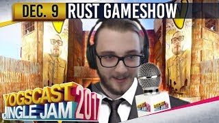 The Rust Gameshow w/ Vadact! - YOGSCAST JINGLE JAM - 9th December 2017