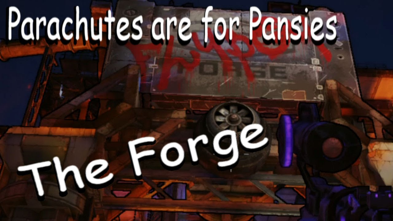 Borderlands 2 The Forge Parachutes Are For Pansies Challenge