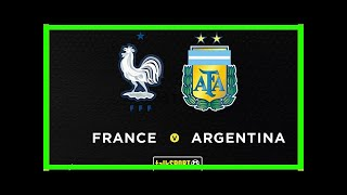 Breaking News | France vs Argentina: Preview, team news and live radio commentary