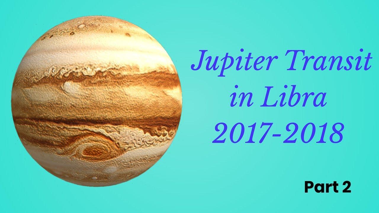Jupiter transit in libra 2017 2018 part 2