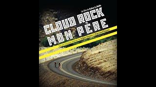 Film : CLOUD ROCK, MON PERE