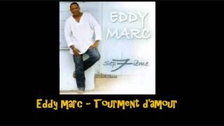 Eddy marc   Tourment d