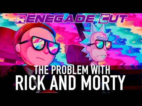 The Problem With Rick And Morty | Renegade Cut
