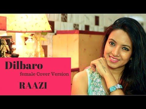 Dilbaro | Raazi | Alia Bhatt | Female Cover | Varsha Tripathi