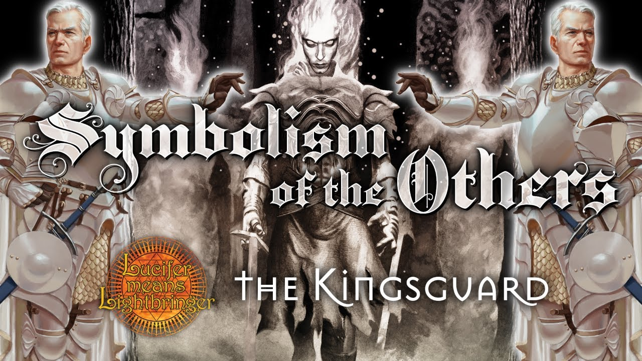 Symbolism of the Others: the Kingsguard