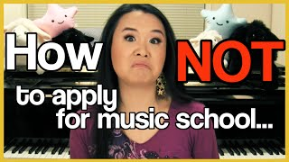 How Not to Apply for Music School