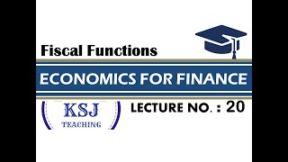 Lecture-20-CA Intermediate Economics For Finance- Fiscal Functions-III