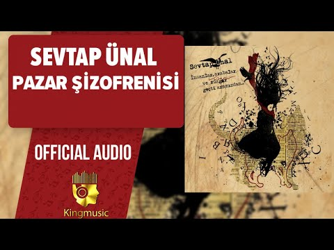 Sevtap Ünal - Pazar Şizofrenisi - ( Official Audio )