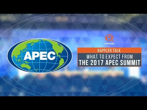 Rappler Talk: What to expect from the 2017 APEC Summit