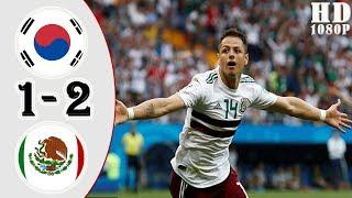 South Korea Vs Mexico 1-2 All Goals & Highlights 23/06/2018 HD