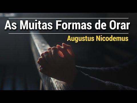 AS MUITAS FORMAS DE ORAR | AUGUSTUS NICODEMUS