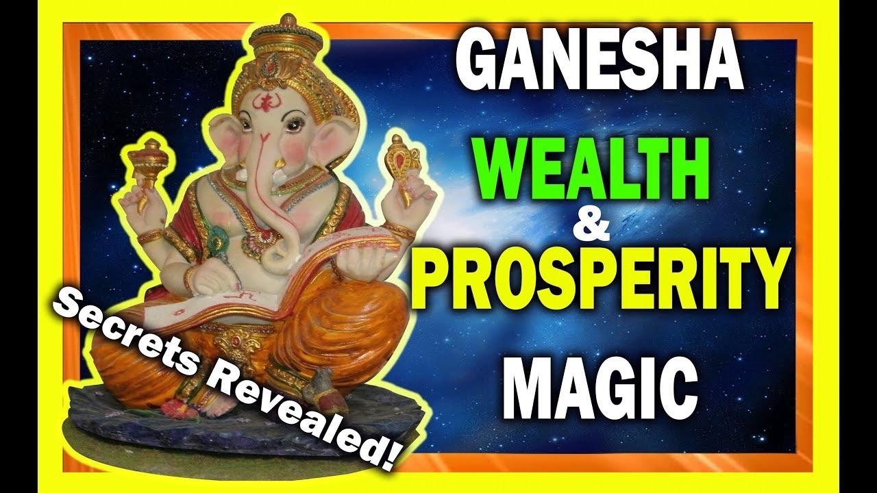 Ganesha- The Secret WEALTH AND PROSPERITY MAGIC MANTRAS Revealed!