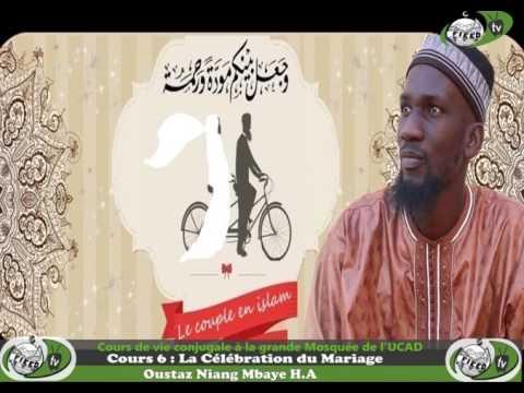 Cours de Vie conjugale en Islam avec Oustaz Niang cours 6 la célébration du mariage