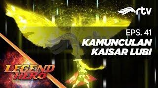 Download Video Legend Hero RTV : Kemunculan Kaisar Lubi (Episode 41) || Full MP3 3GP MP4