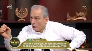 Şefaat nedir? Kimler Şefaat edebilir? Prof.  Dr.  Bayraktar Bayraklı 30.06.2016