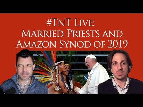 #TnT LIVE: Married Priests and Amazon Synod of 2019
