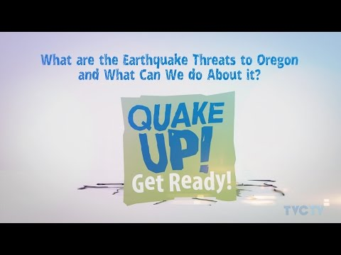 Quake Up! What are the Earthquake Threats to Oregon, and What Can We Do About It?